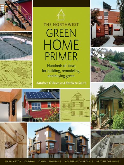 Title details for The Northwest Green Home Primer by Kathleen Smith - Available