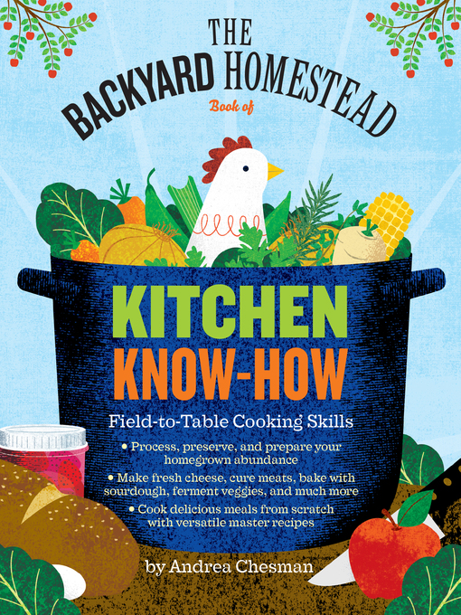 Title details for The Backyard Homestead Book of Kitchen Know-How by Andrea Chesman - Available