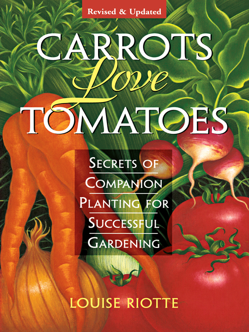 Title details for Carrots Love Tomatoes by Louise Riotte - Available