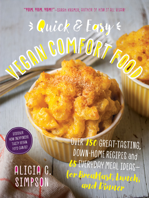 Title details for Quick & Easy Vegan Comfort Food by Alicia C. Simpson - Available
