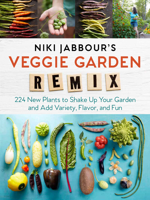 Title details for Niki Jabbour's Veggie Garden Remix by Niki Jabbour - Available