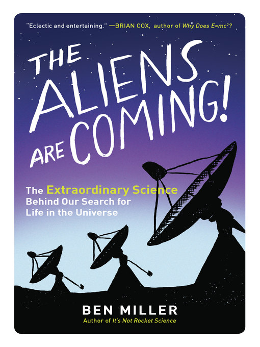 Title details for The Aliens Are Coming! by Ben Miller - Available