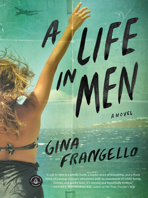 Title details for A Life in Men by Gina Frangello - Available