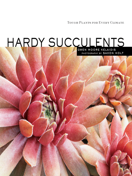Title details for Hardy Succulents by Saxon Holt - Available