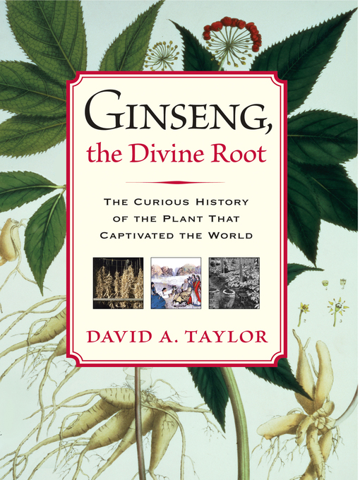 Title details for Ginseng, the Divine Root by David A. Taylor - Wait list