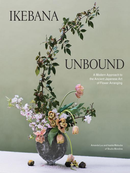 Title details for Ikebana Unbound by Amanda Luu - Wait list