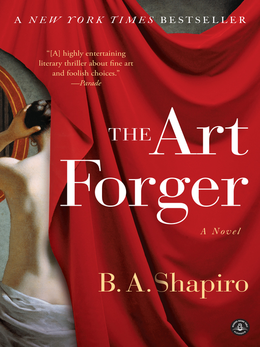 Title details for The Art Forger by B. A. Shapiro - Available