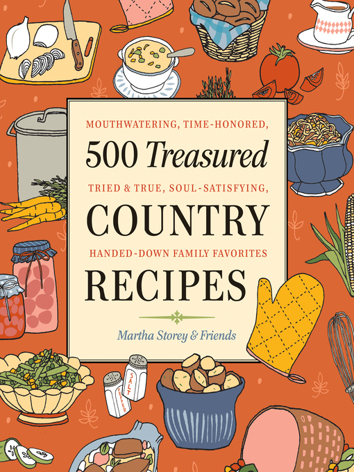 Title details for 500 Treasured Country Recipes from Martha Storey and Friends by Martha Storey - Available