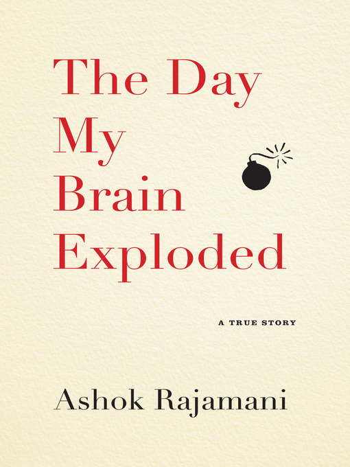 Title details for The Day My Brain Exploded by Ashok Rajamani - Available