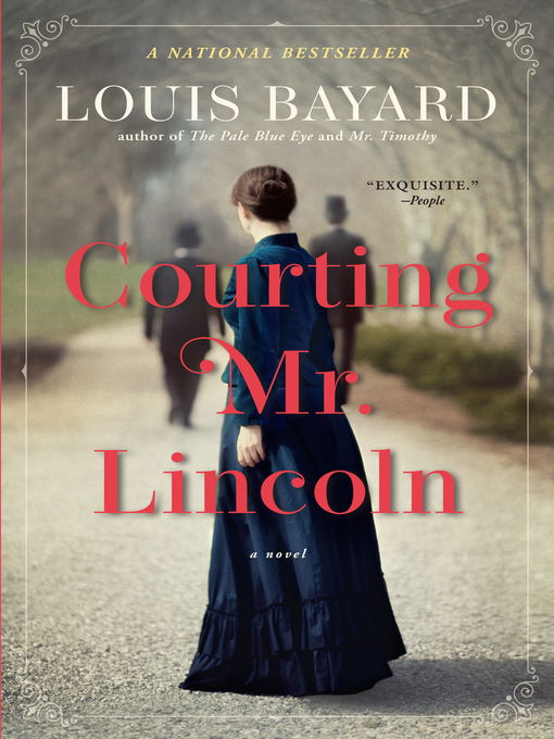 Title details for Courting Mr. Lincoln by Louis Bayard - Available
