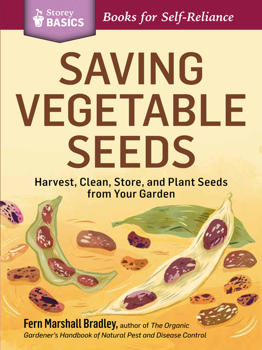 Title details for Saving Vegetable Seeds by Fern Marshall Bradley - Available