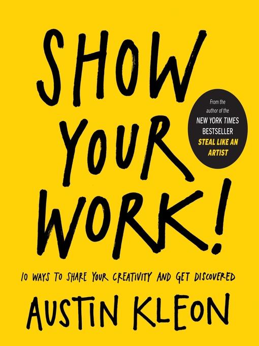 Title details for Show Your Work! by Austin Kleon - Wait list