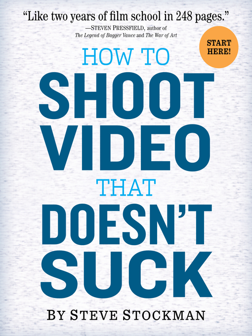Title details for How to Shoot Video That Doesn't Suck by Steve Stockman - Available