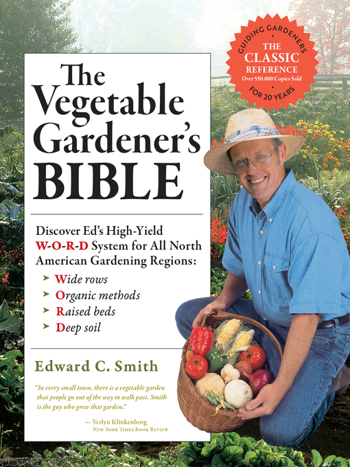 Title details for The Vegetable Gardener's Bible by Edward C. Smith - Wait list