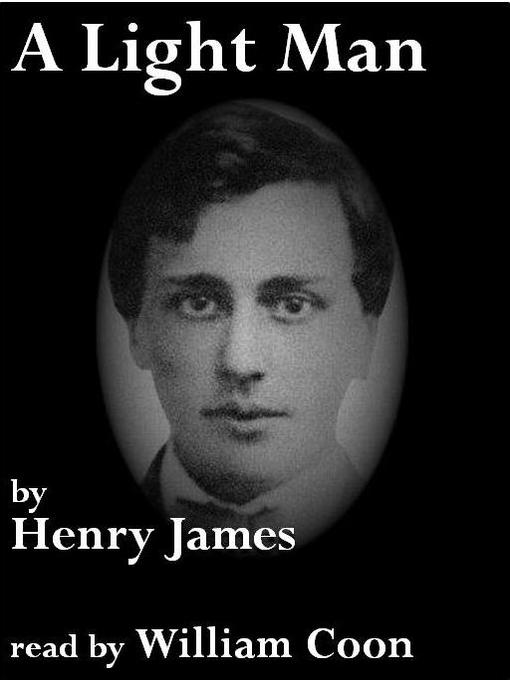 Title details for A Light Man by Henry James - Available