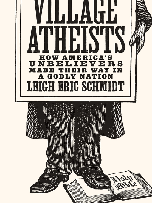 Title details for Village Atheists by Leigh Eric Schmidt - Available