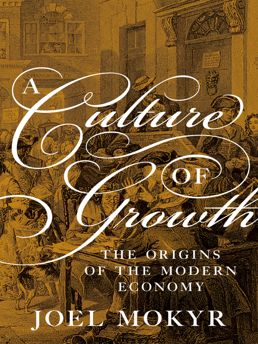 Title details for A Culture of Growth by Joel Mokyr - Available