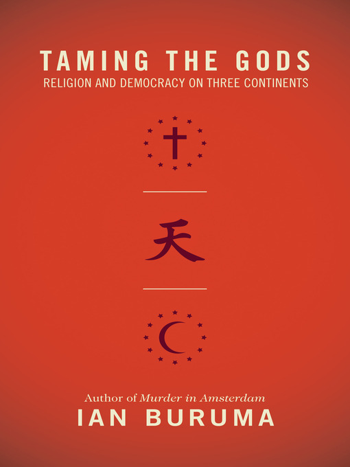 Title details for Taming the Gods by Ian Buruma - Available