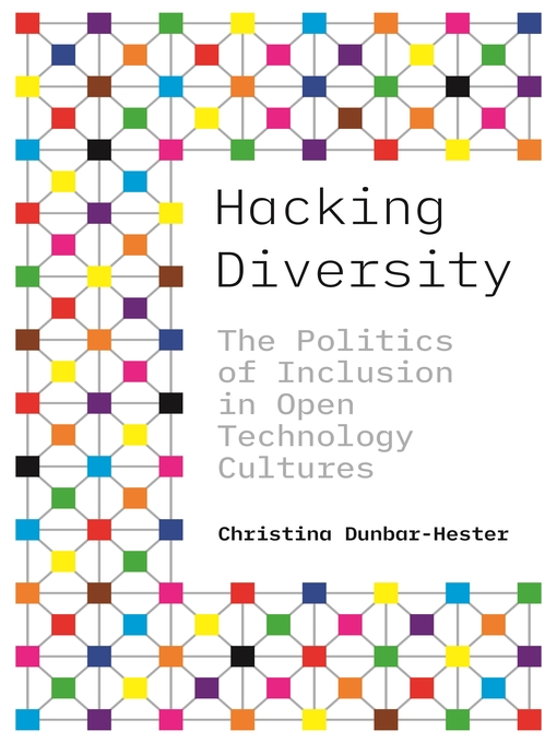Title details for Hacking Diversity by Christina Dunbar-Hester - Available