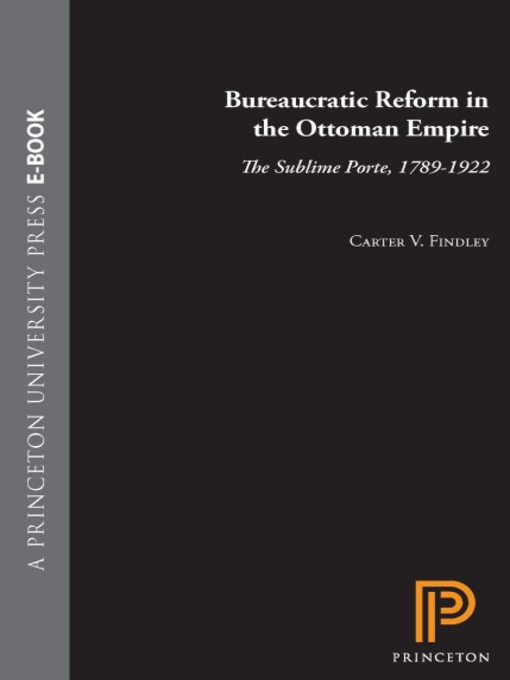 Title details for Bureaucratic Reform in the Ottoman Empire by Carter Vaughn Findley - Available