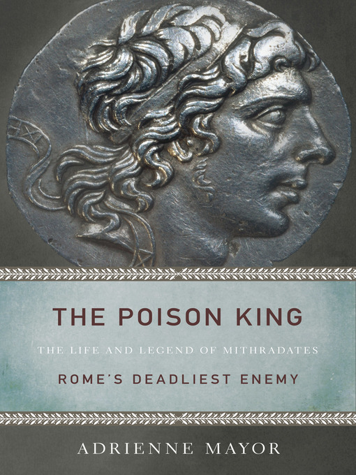 Title details for The Poison King by Adrienne Mayor - Available