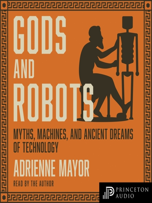 Title details for Gods and Robots by Adrienne Mayor - Wait list