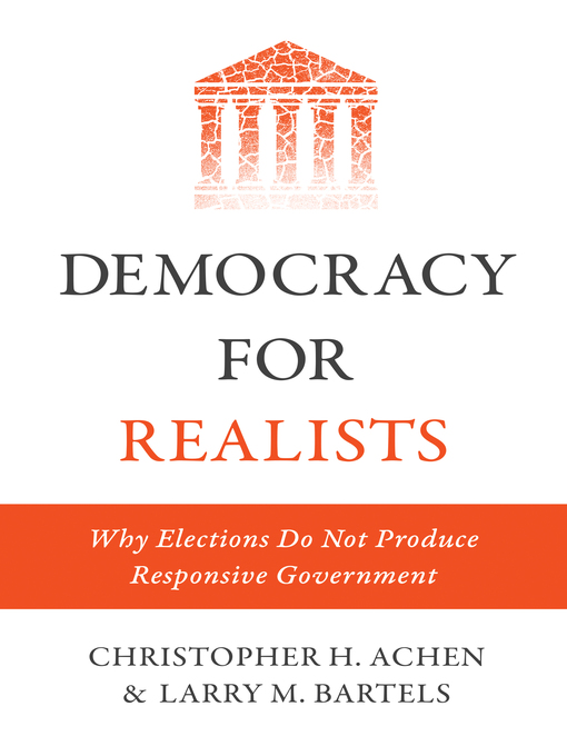 Title details for Democracy for Realists by Christopher H. Achen - Available