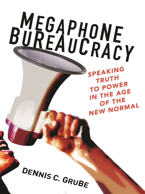 Title details for Megaphone Bureaucracy by Dennis C. Grube - Wait list