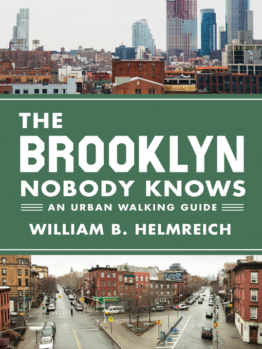 Title details for The Brooklyn Nobody Knows by William B. Helmreich - Available