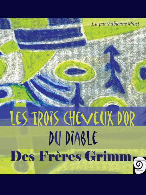 Title details for Les trois cheveux d'or du diable by Les Frères Grimm - Available