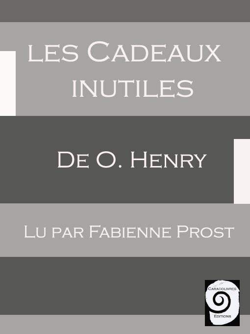Title details for Les Cadeaux inutiles by O. Henry - Available