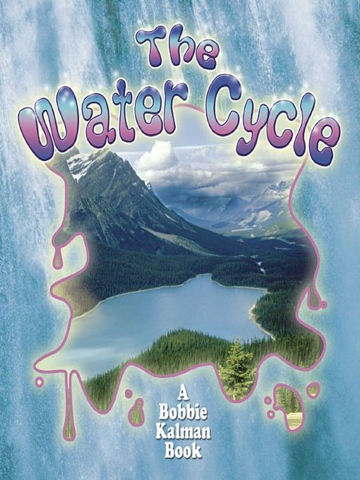 Title details for The Water Cycle by Bobbie Kalman - Wait list