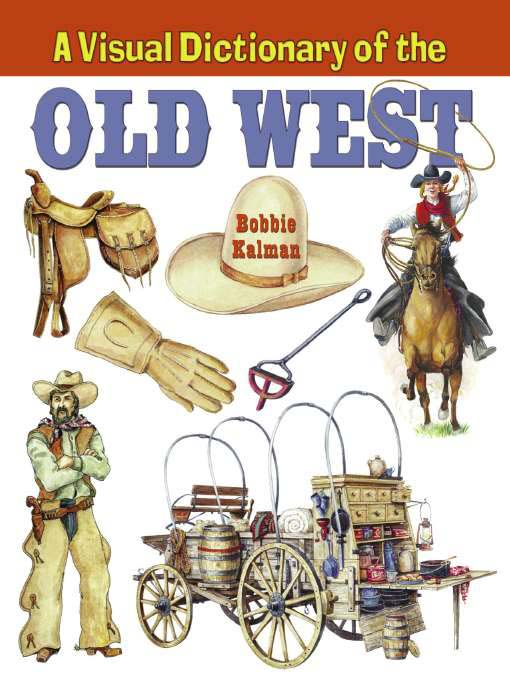A Visual Dictionary Of The Old West Media On Demand Overdrive