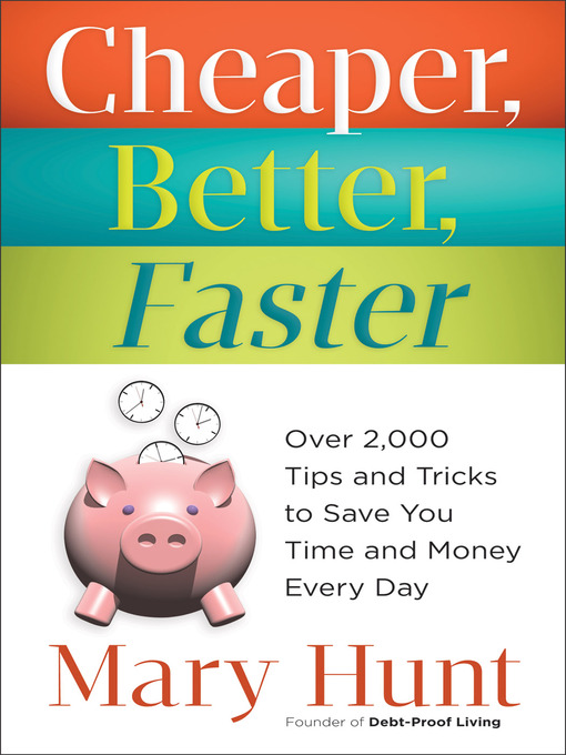 Title details for Cheaper, Better, Faster by Mary Hunt - Available