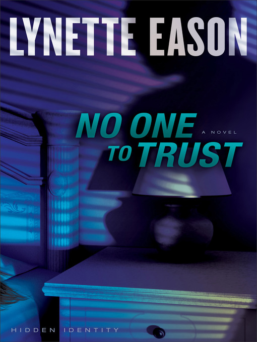 Title details for No One to Trust by Lynette Eason - Available