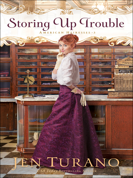 Title details for Storing Up Trouble by Jen Turano - Wait list