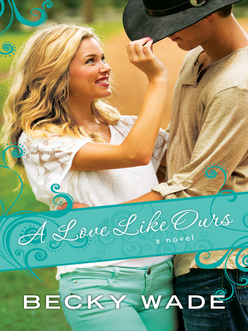 Title details for A Love Like Ours by Becky Wade - Available