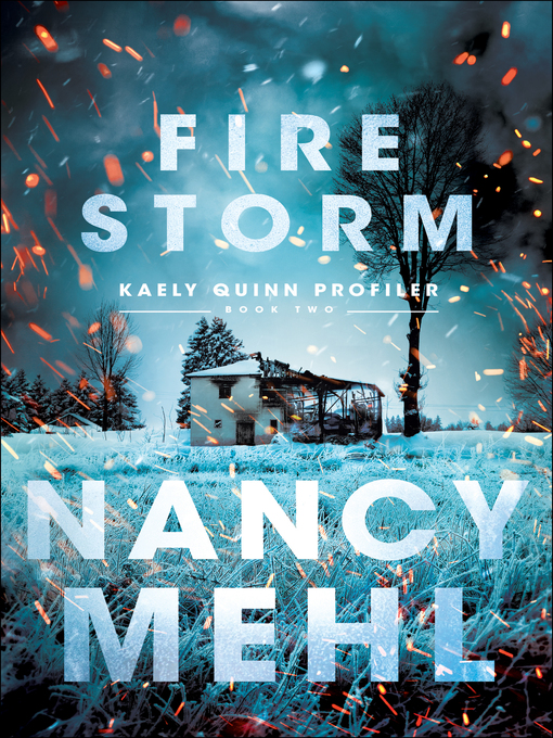 Title details for Fire Storm by Nancy Mehl - Available