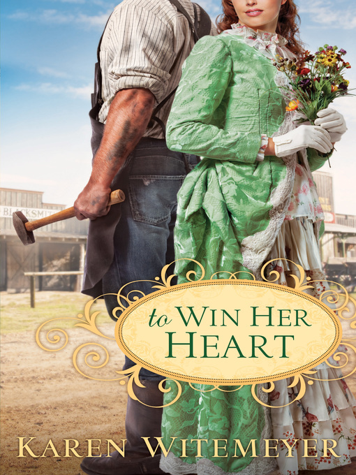 Title details for To Win Her Heart by Karen Witemeyer - Available