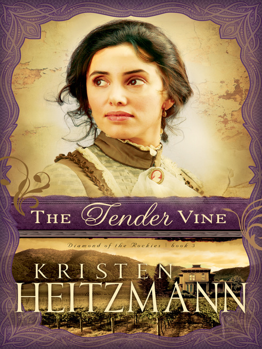 Title details for The Tender Vine by Kristen Heitzmann - Wait list