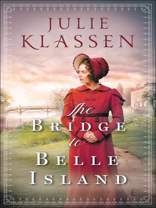 Title details for The Bridge to Belle Island by Julie Klassen - Available