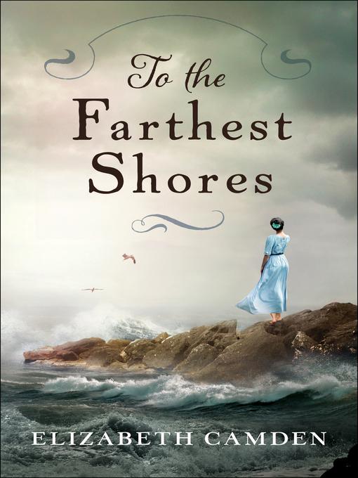 Title details for To the Farthest Shores by Elizabeth Camden - Wait list