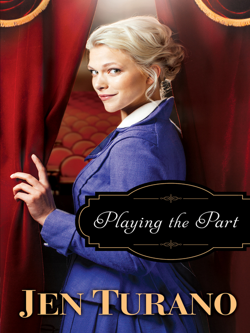 Title details for Playing the Part by Jen Turano - Available