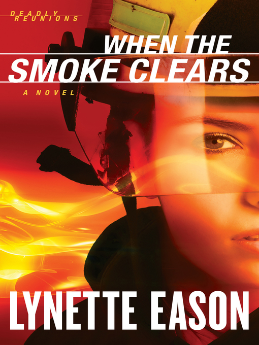 Title details for When the Smoke Clears by Lynette Eason - Available