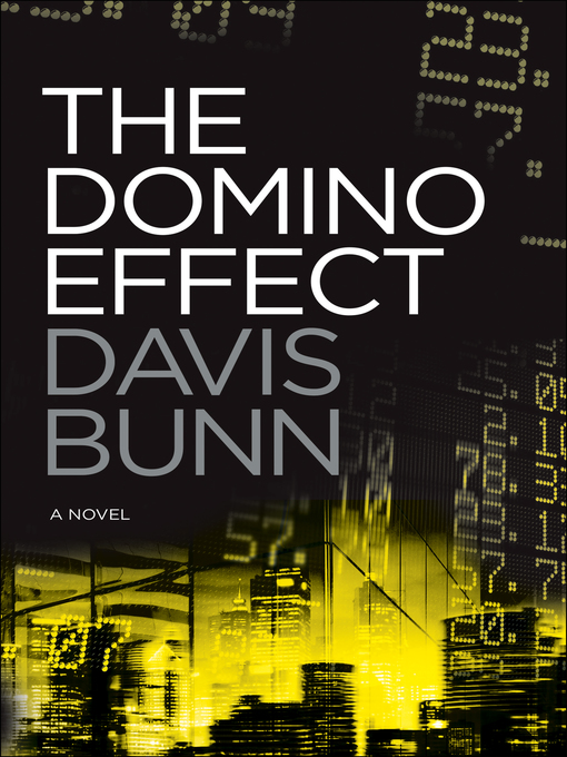 Title details for The Domino Effect by Davis Bunn - Wait list