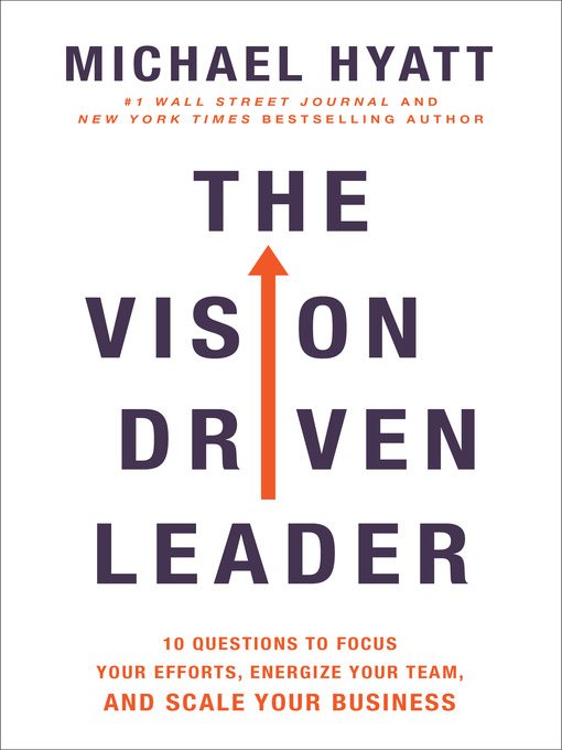 Title details for The Vision Driven Leader by Michael Hyatt - Wait list