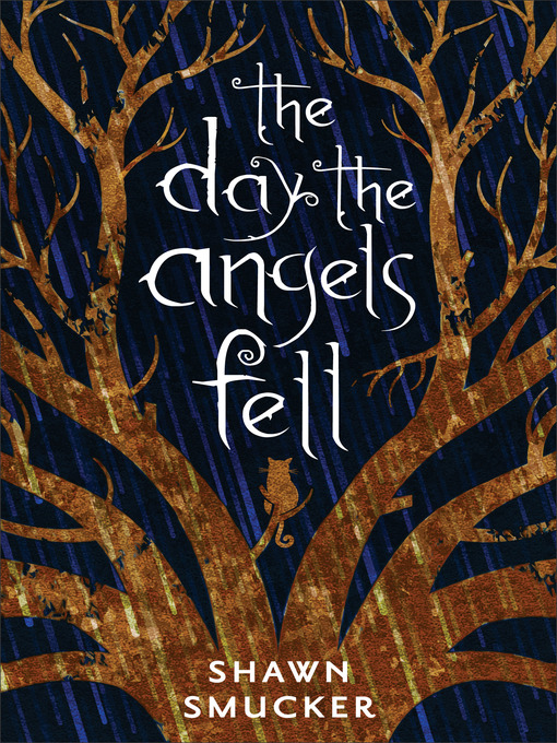 Title details for The Day the Angels Fell by Shawn Smucker - Available