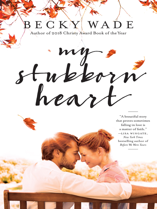 Title details for My Stubborn Heart by Becky Wade - Wait list