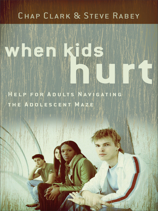 Title details for When Kids Hurt by Chap Clark - Available