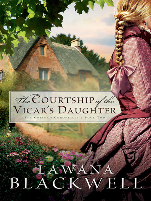 Title details for The Courtship of the Vicar's Daughter by Lawana Blackwell - Available